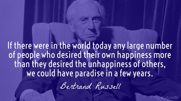 Russell - happiness unhappiness paradise - wist_info quote