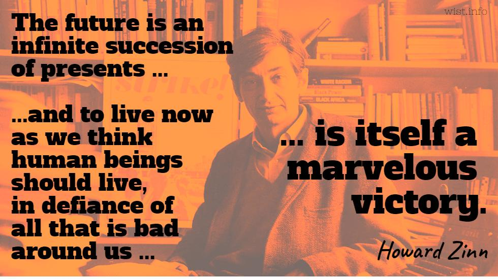 zinn the impossible victory Shades of howard zinn: it's okay if it's impossible  i was honored when you  asked me to join in celebrating howard zinn's life and legacy.