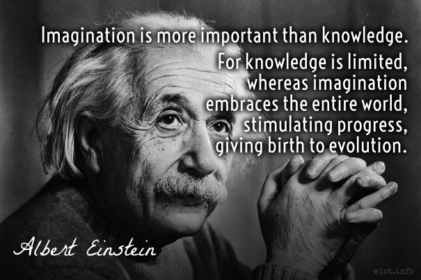 Einstein - imagination is more important than knowlege - wist_info quote