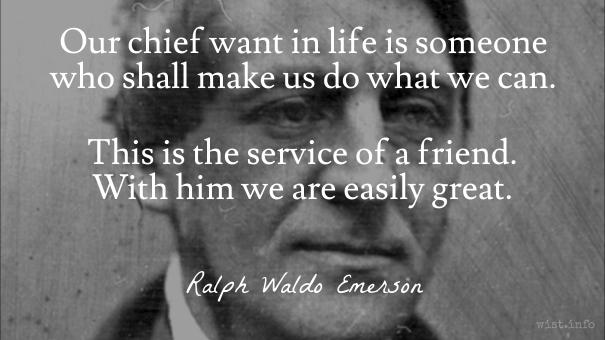 Emerson - chief want in life - wist_info quote