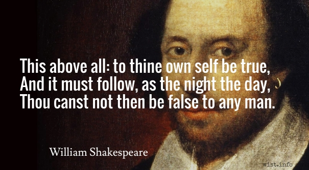 Shakespare - to thine own self be true - wist_info quote