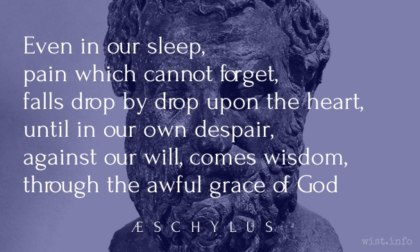 Aeschylus - awful grace - wist_info quote