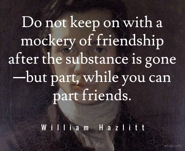 Hazlitt - mockery of friendship - wist_info quote