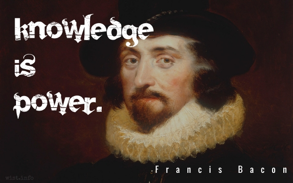 Bacon - knowledge is power - wist_info quote