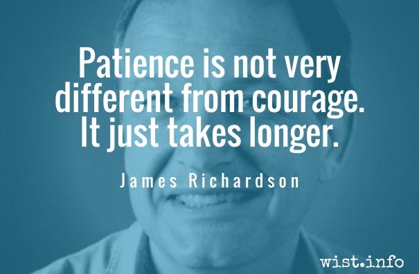 James Richardson - courage patience
