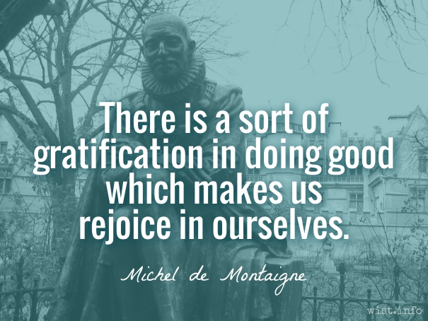 Montaigne - gratification - wist_info