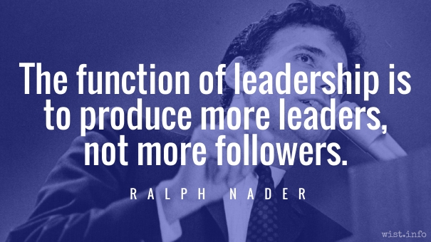 Nader - leaders not followers - wist_info