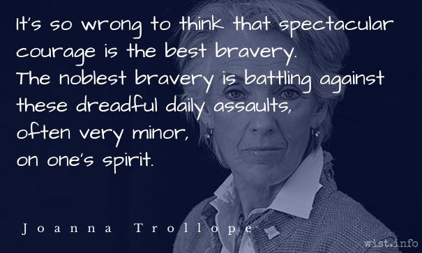 Trollope - noblest bravery - wist_info