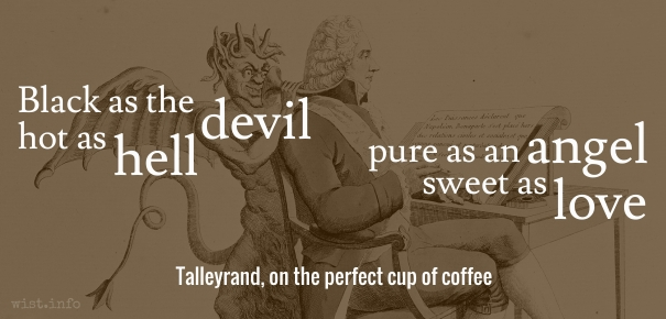 Talleyrand - coffee - wist_info quote