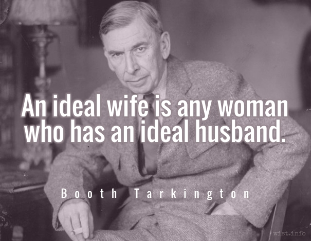 Tarkington - ideal wife - wist_info quote