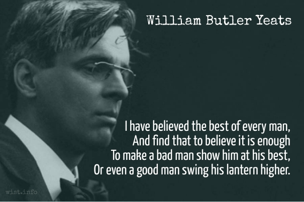 Yeats - believe the best - wist_info quote