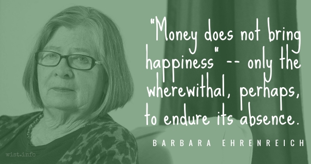 Ehrenreich - money happiness - wist_info quote