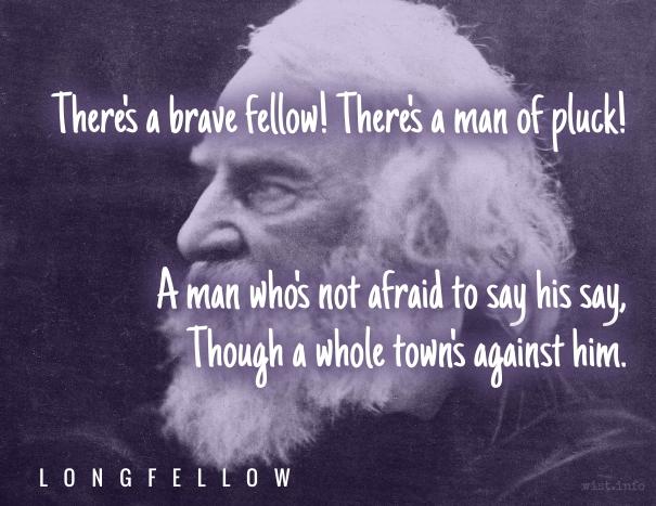 Longfellow - brave pluck - wist_info quote