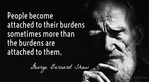 Shaw - attached to burdens - wist_info quote