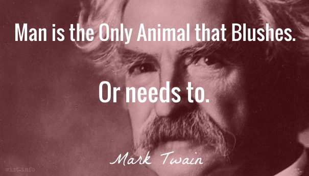 Twain - animal that blushes - wist_info quote