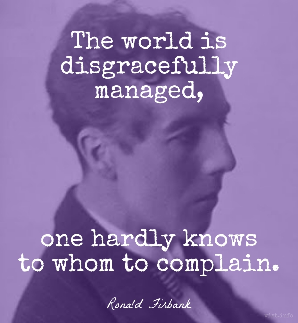 Firbank - disgracefully managed - wist_info quote