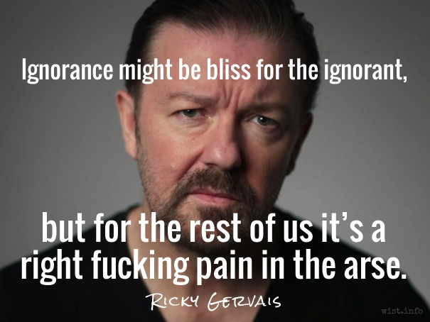 Gervais - ignorant - wist_info quote