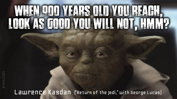 Kasdan - 900 years old you reach - wist_info quote