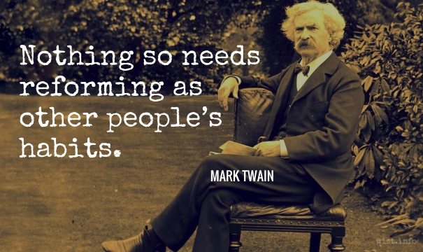 Twain - other peoples habits - wist_info quote