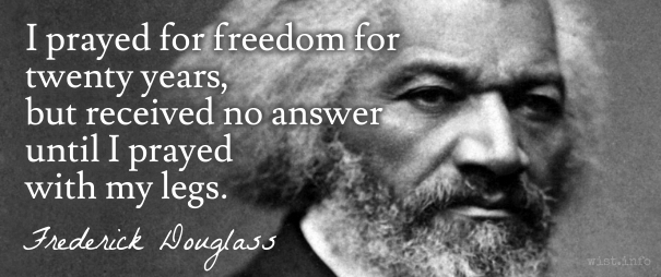 Douglass - prayed with my legs - wist_info quote