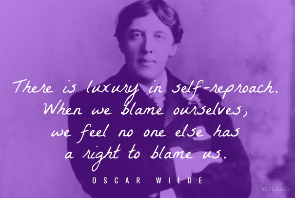 Wilde - luxury in self-reproach - wist_info quote
