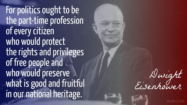 Eisenhower - politics part-time profession - wist_info quote