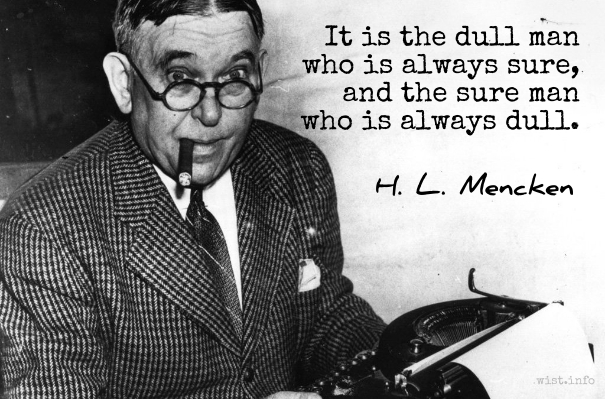 Mencken - dull man who is sure - wist_info quote