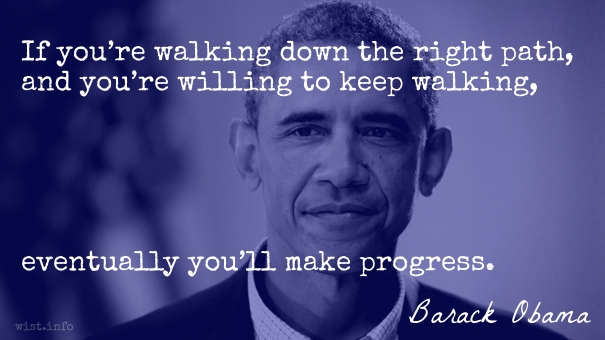Obama - willing to keep walking - wist_info quote
