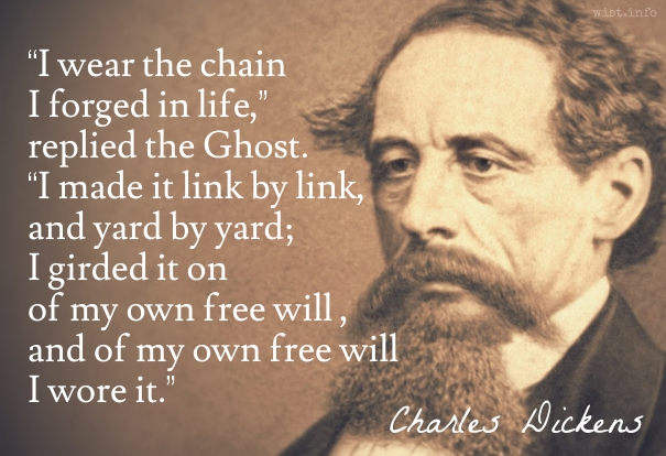 Dickens - forged in life - wist_info quote