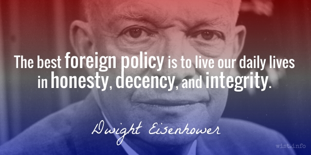 Eisenhower - honesty decency integrity - wist_info quote
