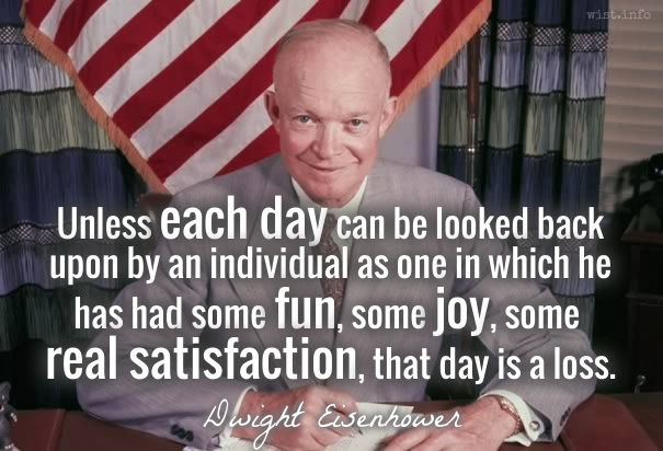 Eisenhower - that day is a loss - wist_info quote