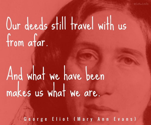 Eliot - deeds still travel with us - wist_info quote