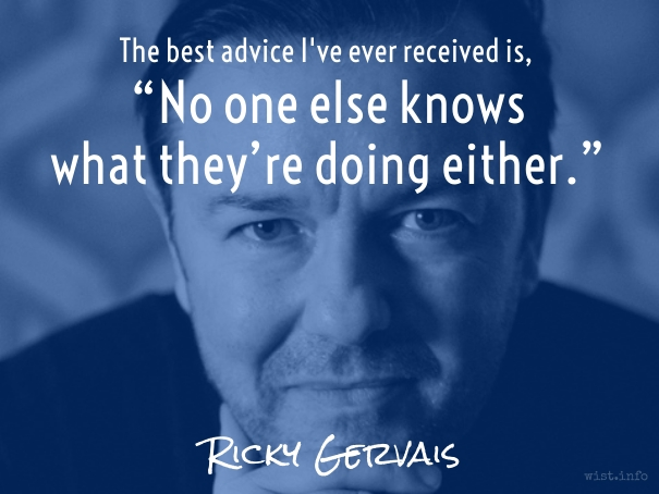 Gervais - what theyre doing either - wist_info quote