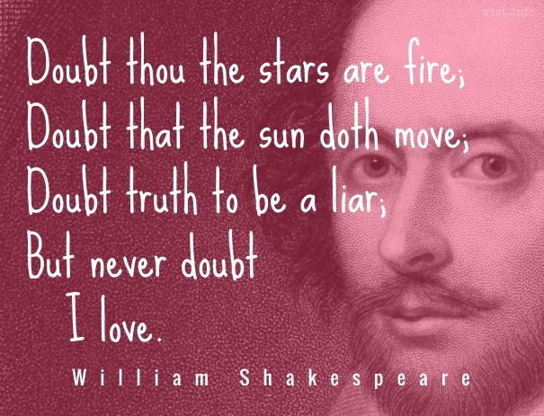 Shakespeare - never doubt I love - wist_info quote