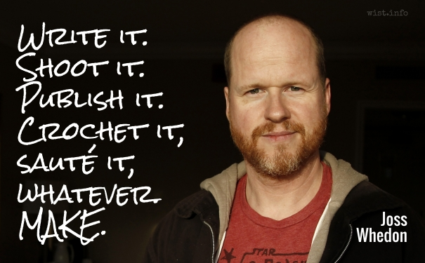 Whedon - make - wist_info quote