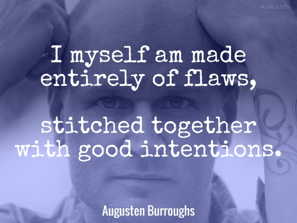 Burroughs - entirely of flaws - wist_info quote