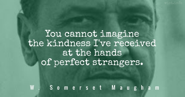 maugham-hands-of-perfect-strangers-wist_info-quote