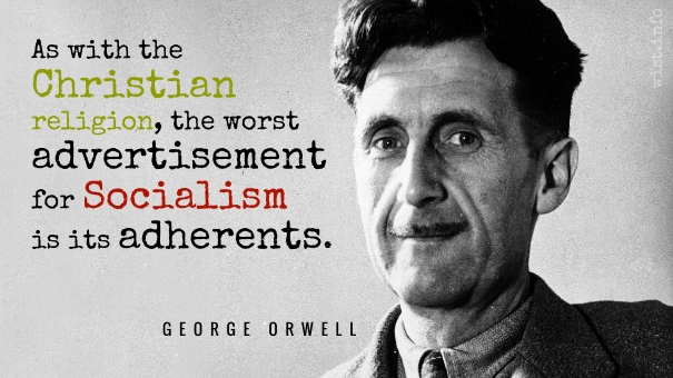orwell-worst-advertisement-for-socialism-wist_info-quote