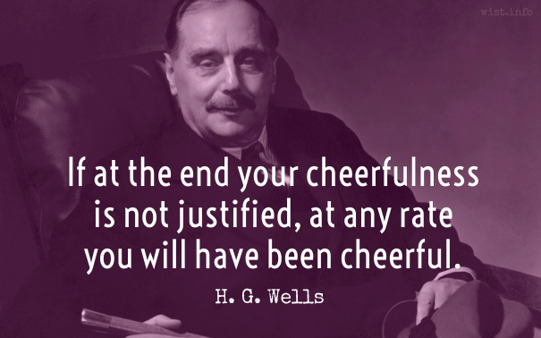wells-you-will-have-been-cheerful-wist-info-quote