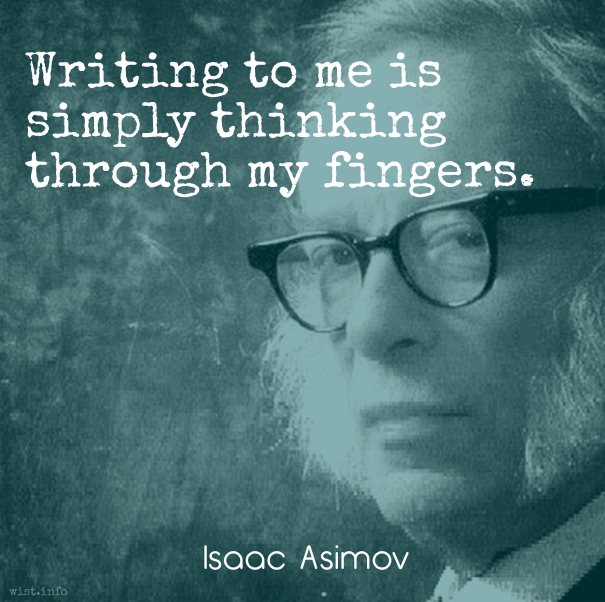 asimov-thinking-through-my-fingers-wist_info-quote