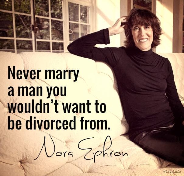 ephron-want-to-be-divorced-from-wist_info-quote