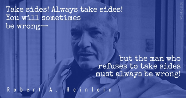heinlein-take-sides-always-take-sides-wist_info-quote