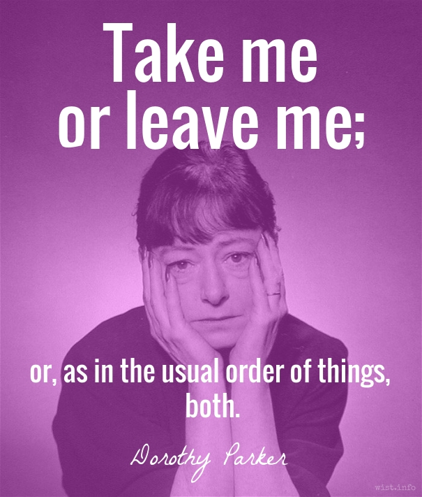parker-take-me-or-leave-me-wist_info-quote
