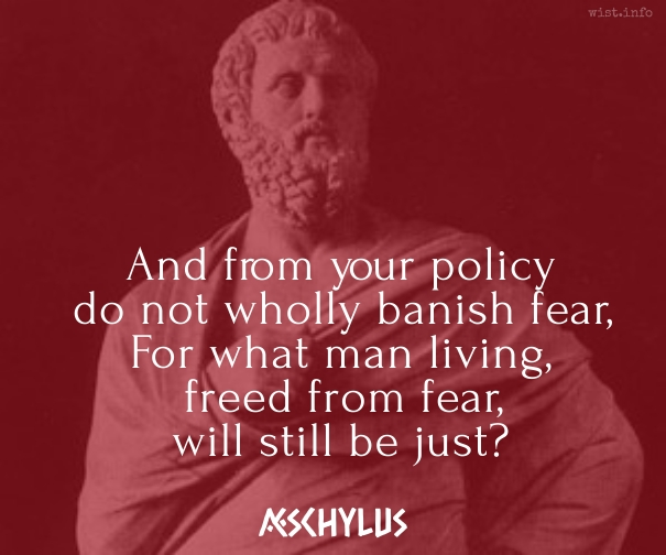 aeschylus-freed-from-fear-will-still-be-just-wist_info-quote