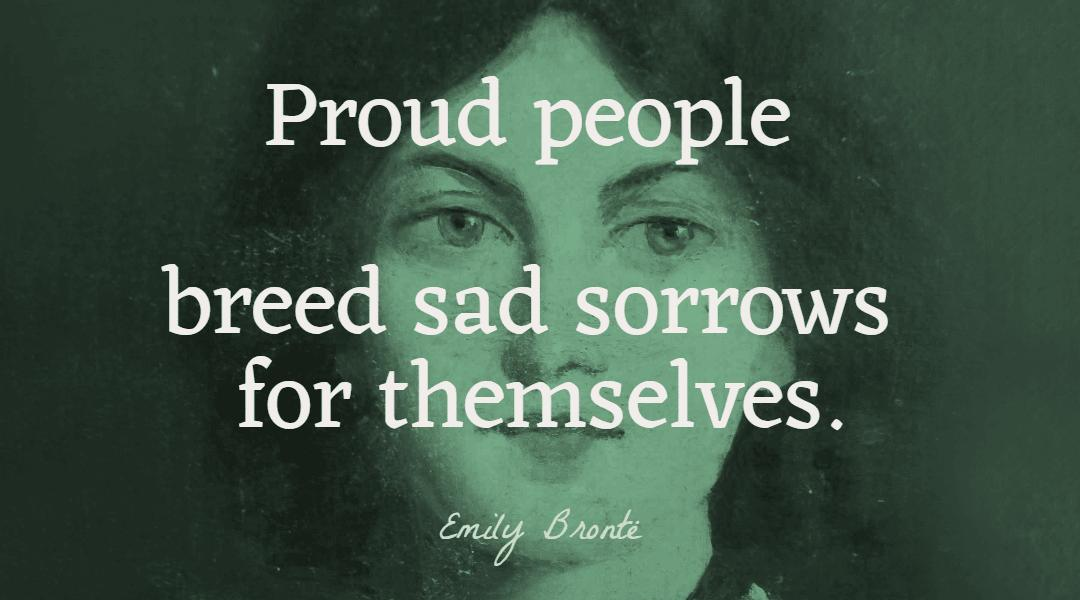 bronte-proud-people-sad-sorrows-wist_info-quote