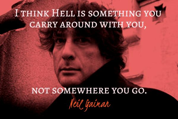 gaiman-hell-is-something-you-carry-around-wist_info-quote