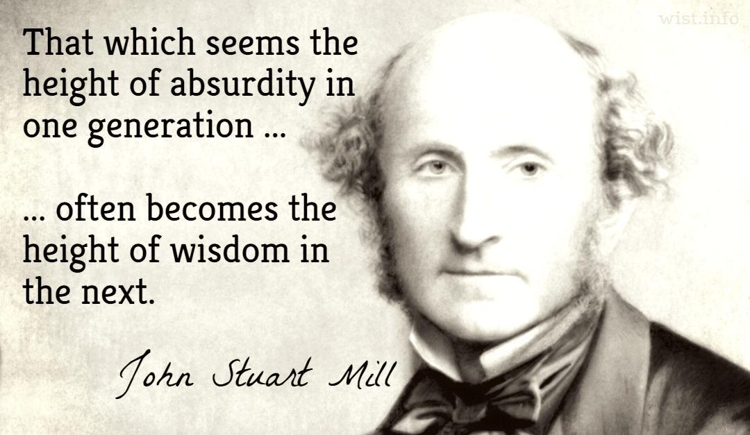mill-height-of-absurdity-wisdom-wist_info-quote
