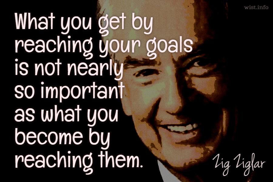 ziglar-what-you-become-by-reaching-them-wist_info-quote