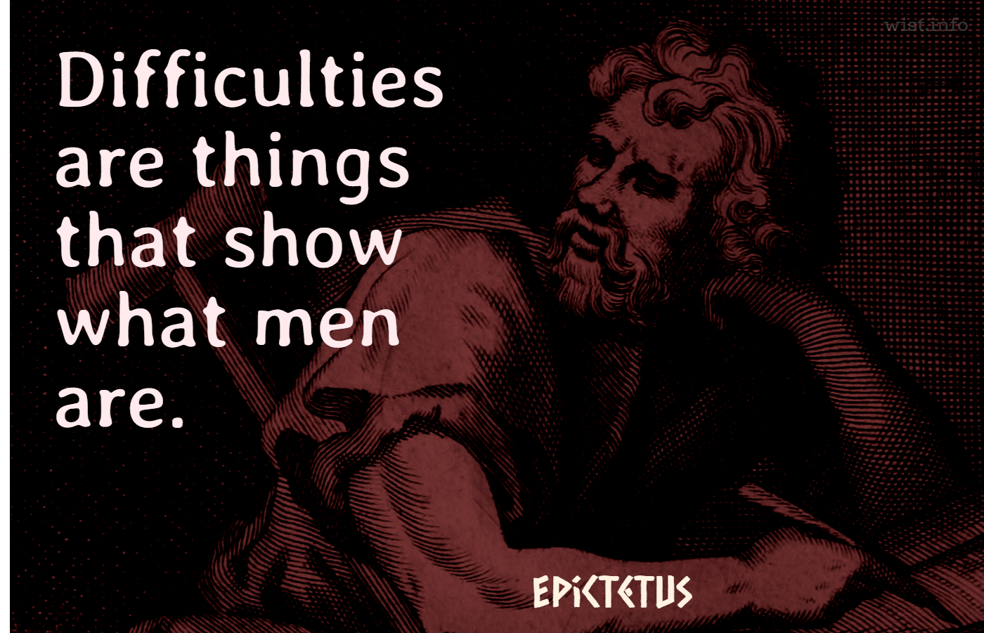 epictetus-difficulties-show-what-men-are-wist_info-quote