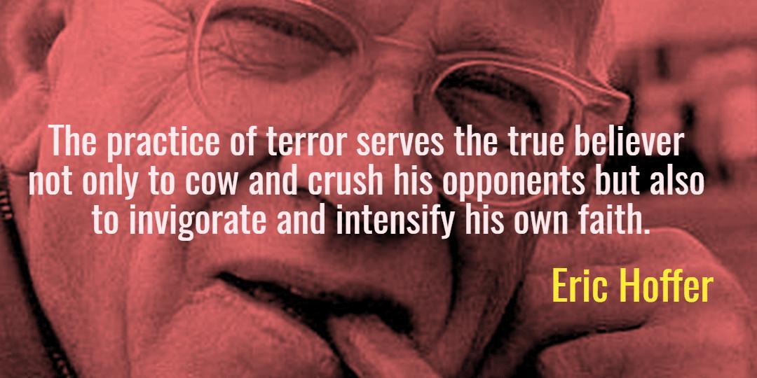 hoffer-practice-of-terror-intensify-faith-wist_info-quote